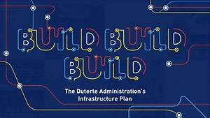 PH To Launch Biggest Infrastructure Plan Build Build