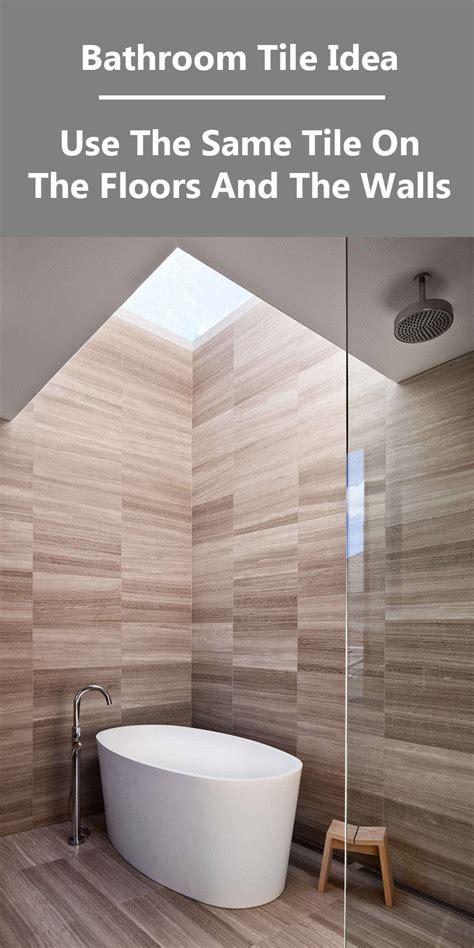 Bathroom Tile Idea   Use The Same Tile On The Floors And