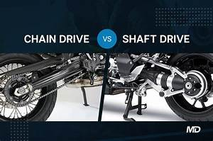 Shaft Drive Vs Chain Drive Motorcycles  U2013 Which Is Better