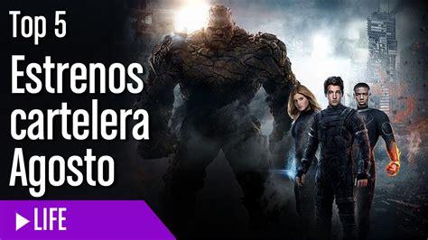 Estrenos De Cine Más Esperados De Agosto