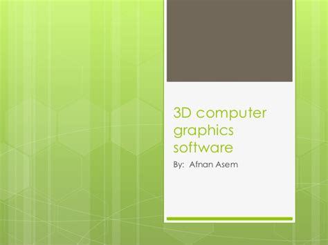 3 D Computer Graphics Software