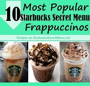 10 Most Popular Starbucks Secret Menu Frappuccinos ...