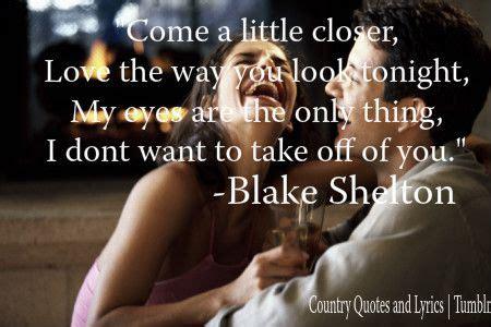 blake shelton my eyes lyrics 25 best country lyric quotes on pinterest country song