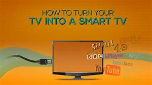 How To Turn Your TV Into A SMART TV Ebuyer Blog