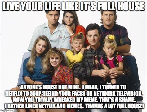 Full House Memes - full house imgflip