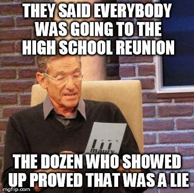 High School Reunion Meme - maury lie detector meme imgflip