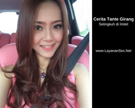 Cerita Tante Girang Selingkuh Di Hotel Kamar Janda