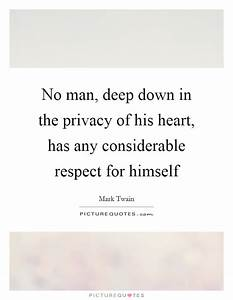 Respect Man Quo... Respect Privacy Quotes