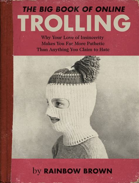 The Big Book Of Online Trolling And Other Psas About Online Behavior Presented As Book Covers