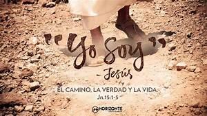 JUAN 14:6 YO SOY EL CAMINO, LA VERDAD Y LA VIDA HORIZONTE QUERÉTARO YouTube