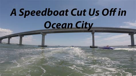 Boat R Ocean City Nj by Back Bay Boat Ride In Ocean City And A Speedboat Cuts Us