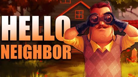 hello neighbor gameplay breaking entering and mystery let s play hello neighbor