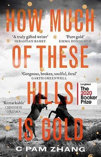 How Much of These Hills is Gold by C Pam Zhang · Readings ...
