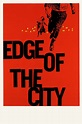 Edge of the City (1957) - Posters — The Movie Database (TMDb)