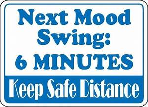 Funny Quotes About Mood Swings. QuotesGram