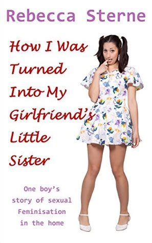 turned   girlfriends  sister