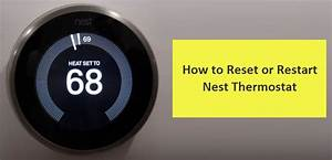 How To Reset Or Restart Nest Thermostat