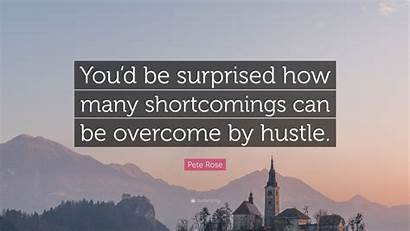 Shortcomings Surprised Many Quote Overcome Hustle Pete