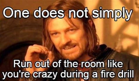 Fire Drill Meme - fire drill meme 28 images justinjonestn s funny quickmeme meme collection bad luck brian