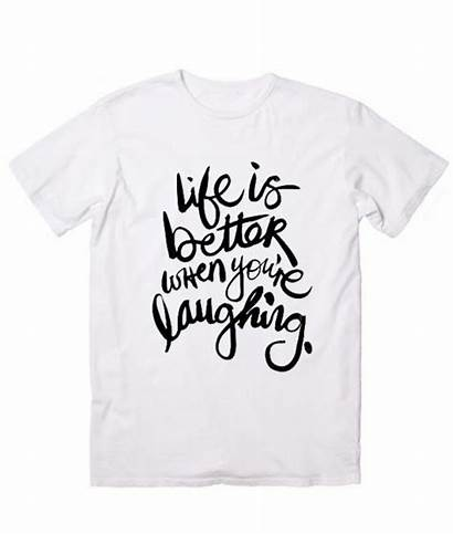 Shirt Cool Laughing Better Quotes Sayings Funny