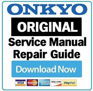 Onkyo Tx Nr575 A  V Receiver Service Manual And Repair