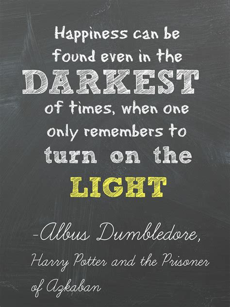 Dumbledore Light Quote by Happiness Times Light Dumbledore Quotes J K