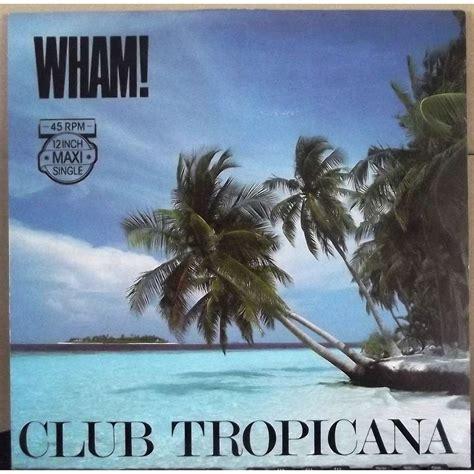 wham tropicana club tropicana by wham 12inch with vinyl59 ref 117444512