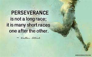 Inspirational Quotes About Perseverance. QuotesGram