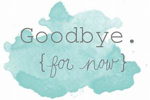 Saying Goodbye Can Be A Good Thing