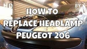 How To Change Replace Headlamp Headlight Peugeot 206