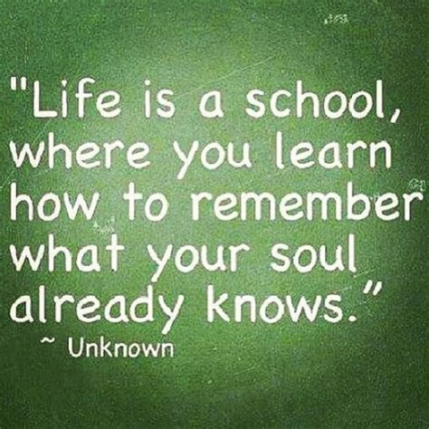 Life Is A School, Where You Learn How To Remember What