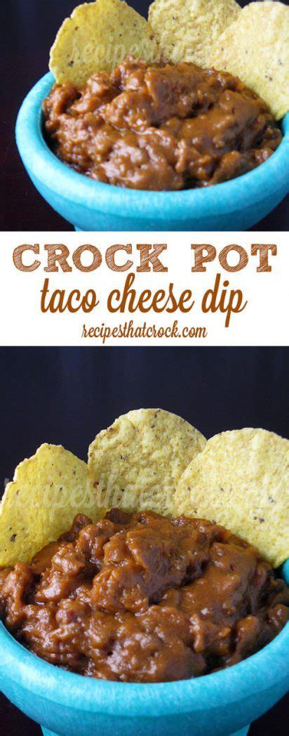 crock pot cheese dip crock pot taco cheese dip recipes that crock