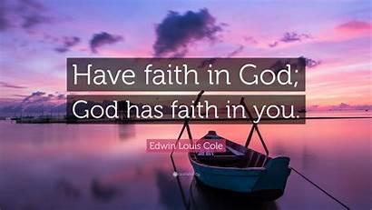 Faith God Louis Quote Edwin Cole Quotes