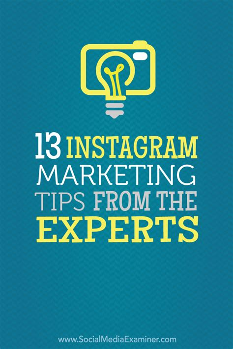 Marketing Tips by 13 Instagram Marketing Tips From The Experts Social