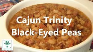 Cajun Trinity Black-Eyed Peas - YouTube