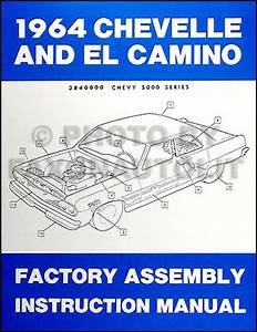 1964 Chevelle  U0026 El Camino Reprint Factory Assembly Manual