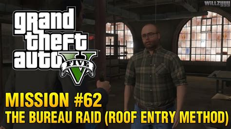 gta v bureau missions grand theft auto v mission 62 the bureau raid roof entry method