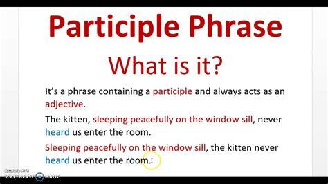 Participial Phrase Examples Sentences