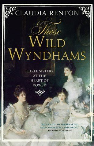 wild wyndhams  sisters   heart  power  claudia renton reviews discussion