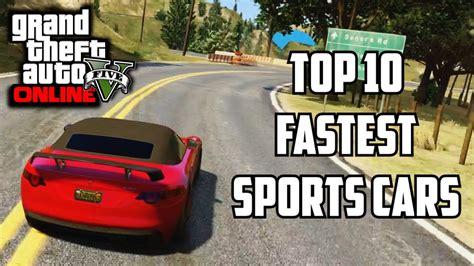 Top 10 Fastest Sports Cars!! (gta V Best