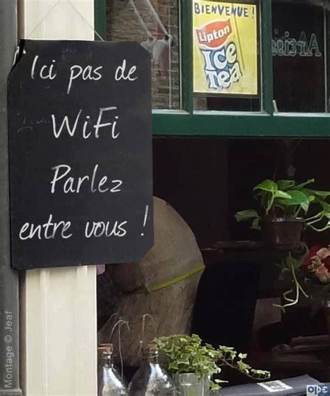 bienvenue dans le monde de ici pas de wifi parlez entre vous bienvenue dans le
