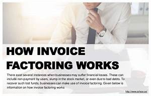How does invoice factoring works for What is invoice factoring and how is it used