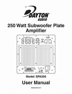 dayton audio spa250 250w subwoofer plate amplifier user With subwoofer amplifier