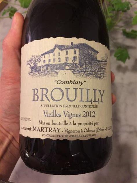 laurent brouilly bildhauer 2012 laurent martray brouilly quot combiaty quot vieilles vignes burgundy beaujolais brouilly