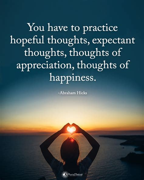 You Have To Practice Hopeful Thoughts, Expectant Thoughts ...