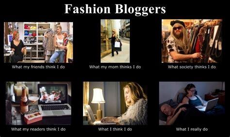 Fashion Meme - what people think fashion bloggers do meme