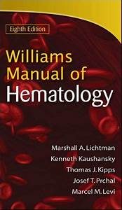 Williams Manual Of Hematology 8th Edition  Pdf
