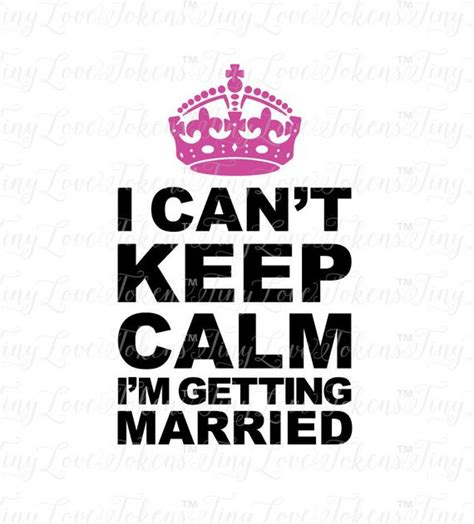 i can t keep calm i m getting married svg design for