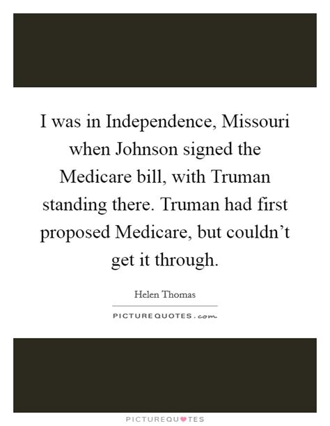 i was in independence missouri when johnson signed the