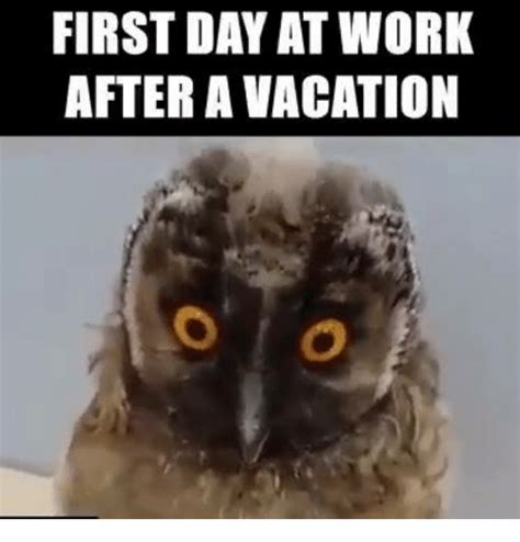 Meme At - first day at work after a vacation meme on sizzle